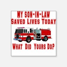 "savedlivesfiresoninlaw.png Square Sticker 3"" x 3"""