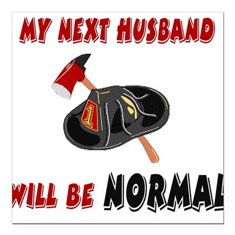 "nexthusbandnormalFF.png Square Car Magnet 3"" x 3"""