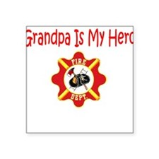 "fireherograndpa.JPG Square Sticker 3"" x 3"""