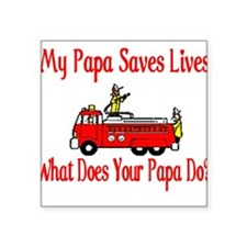 "firesavelivespapa.JPG Square Sticker 3"" x 3"""