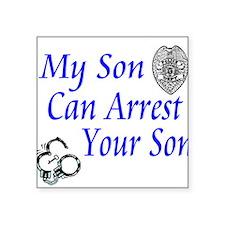 """arrestyourson2.JPG Square Sticker 3"""" x 3"""""""