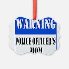 dangersignpolicemom.png Ornament