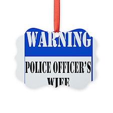 dangersignpolicewife.png Ornament