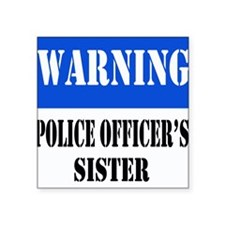 """dangersignpolicesister.png Square Sticker 3"""" x 3"""""""