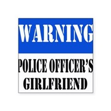 "dangersignpolicegirlfriend.png Square Sticker 3"" x"