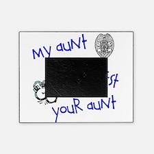 arrestyouraunt.JPG Picture Frame