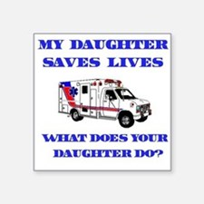 saveslivesambulancedaughter.png Square Sticker 3""