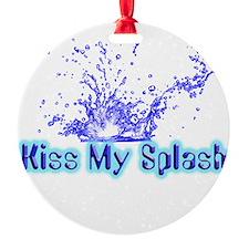 kiss my splash.png Ornament