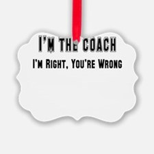 coach right,wrong.png Ornament