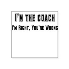 "coach right,wrong.png Square Sticker 3"" x 3"""