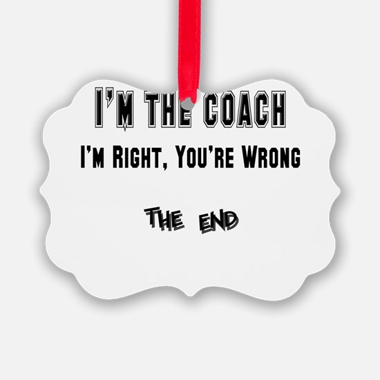 coach right,wrong copy.png Ornament