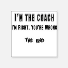 """coach right,wrong copy.png Square Sticker 3"""" x 3"""""""