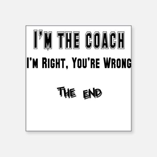 "coach right,wrong copy.png Square Sticker 3"" x 3"""