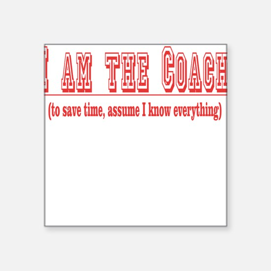 "Im the coach copy.png Square Sticker 3"" x 3"""