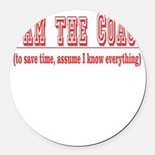 Im the coach copy.png Round Car Magnet