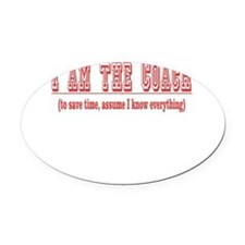 Im the coach copy.png Oval Car Magnet
