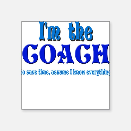 "Im the coach girl.png Square Sticker 3"" x 3"""