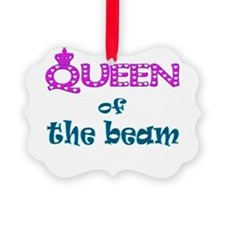 queen of the beam.png Ornament