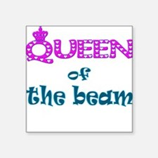 "queen of the beam.png Square Sticker 3"" x 3"""