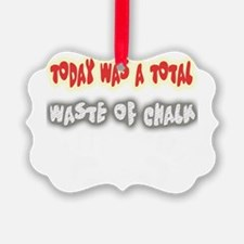 2-wasteofchalkhandprints.png Ornament