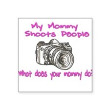 """Shoots People mommy pink.png Square Sticker 3"""" x 3"""