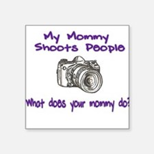 "Shoots People mommy.png Square Sticker 3"" x 3"""