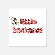 "buckaroo_1.jpg Square Sticker 3"" x 3"""