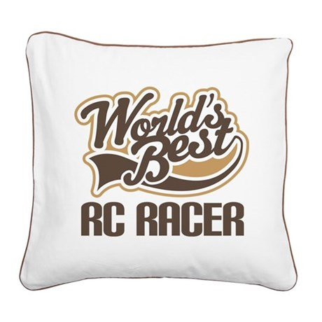 RC Racer (Worlds Best) Square Canvas Pillow