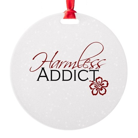Harmless Addict Round Ornament