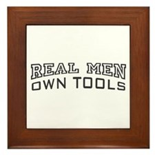 Real Men Own Tools Framed Tile