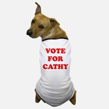 Vote For Cathy Dog T-Shirt