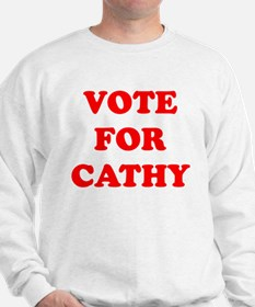 Vote For Cathy Sweatshirt