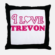 I Love Trevon Throw Pillow