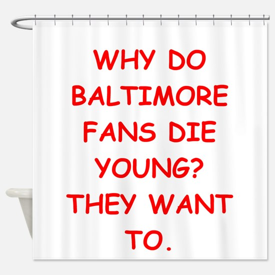 baltimore hater Shower Curtain