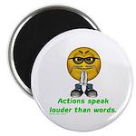 Actions Speak Loud Magnet
