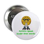 Actions Speak Loud Button