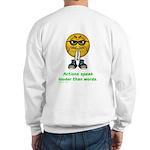 Actions Speak Loud Sweatshirt