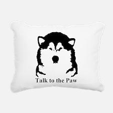 Talk to the paw Rectangular Canvas Pillow