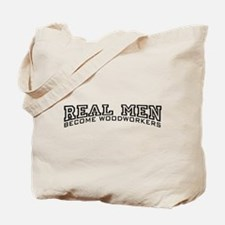 Real Men Become Woodworkers Tote Bag
