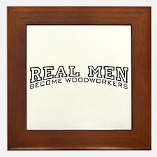 Real Men Become Woodworkers Framed Tile