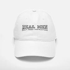 Real Men Dont Need Instructions Baseball Baseball Cap