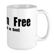 I'm Free (out on bond) Mug