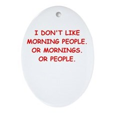 mornings Ornament (Oval)