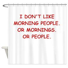 mornings Shower Curtain