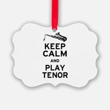 Keep Calm Play Tenor Ornament