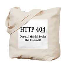 I Broke the Internet! Tote Bag
