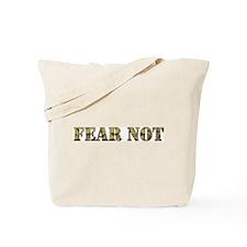 Fear Not (camo) Tote Bag