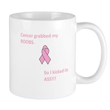 Cancer Grabbed My Boobs So I Kicked Its Ass!!! Mug