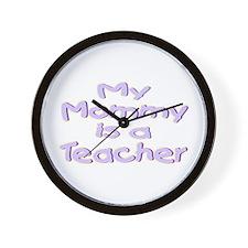 """Baby Mommy Teachers"" Wall Clock"