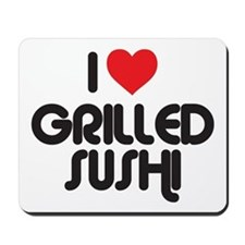 I Love Grilled Sushi Mousepad